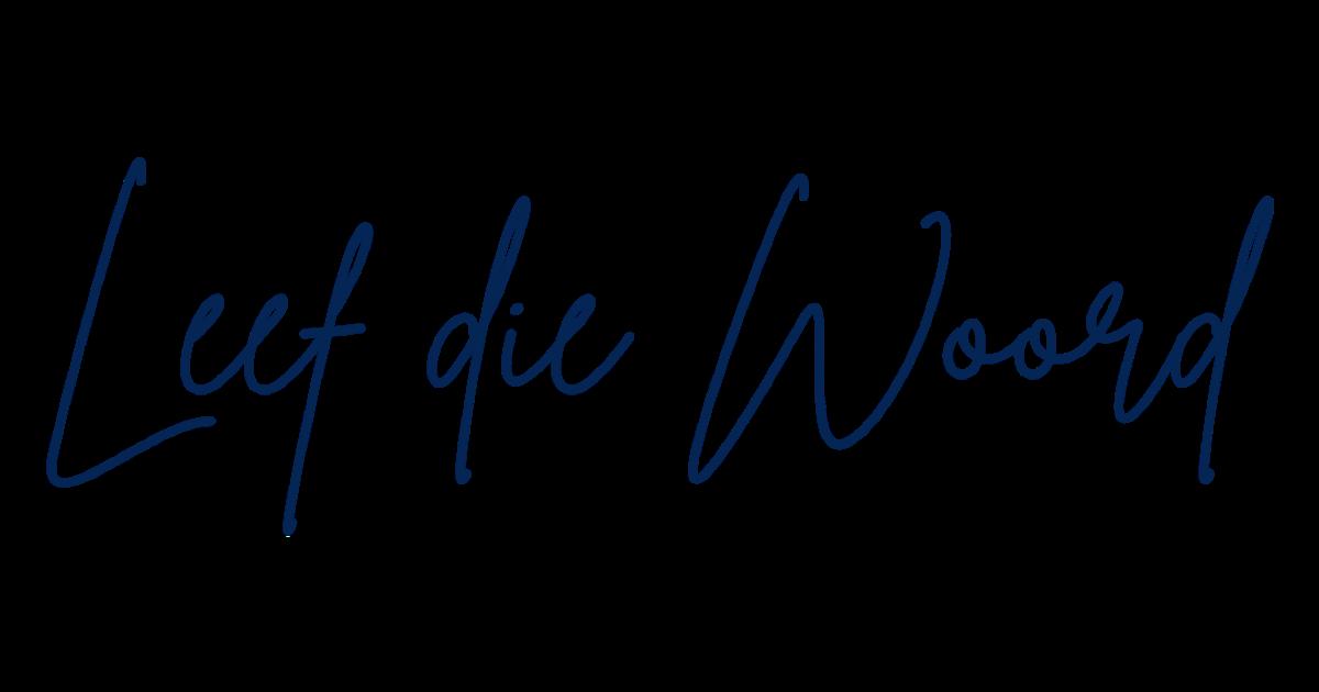 Leef die Woord